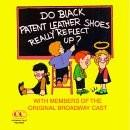 Buy Do Black Patent Leather Shoes Really Reflect Up? album CD on Amazon.com